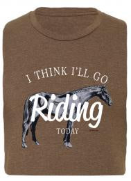 T-Shirt, I Think I'll Go Riding Today-Unisex