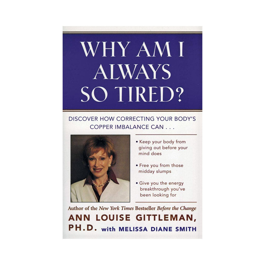 Why Am I Always So Tired? By Ann Louise Gittleman