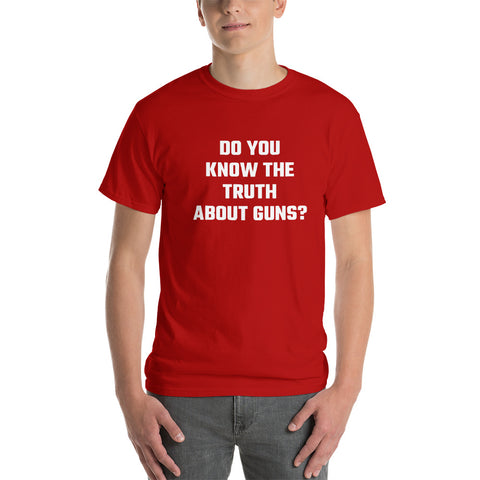 Do You Know The Truth About Guns? T-Shirt