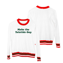 MAKE THE YULETIDE GAY SWEATSHIRT