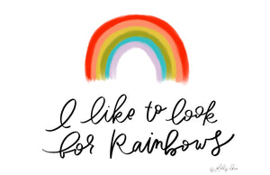 I Like To Look For Rainbows