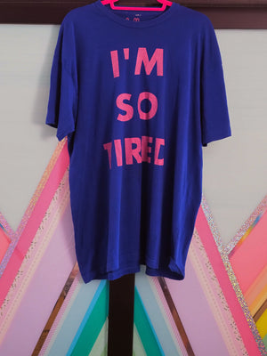 so tired t-shirt
