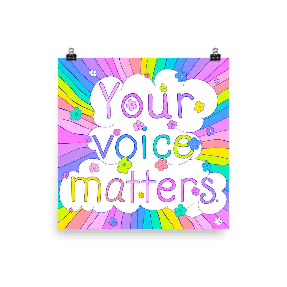Your Voice Matters (glossy print)