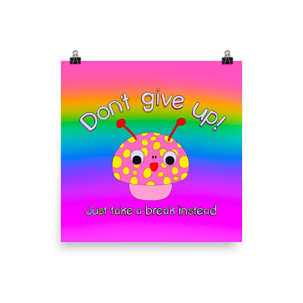 Don't Give Up! (glossy print)