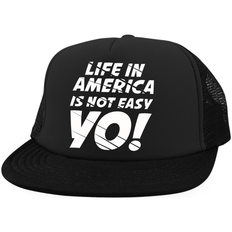 Life In America Is Not Easy Yo Trucker Hat with Snapback