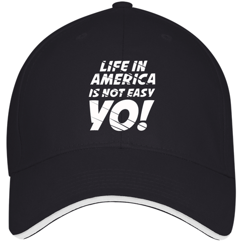 Life In America Is Not Easy Yo Twill Cap With Sandwich Visor