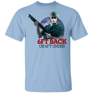 6ft Back or 6ft Under Coronavirus oz. T-Shirt