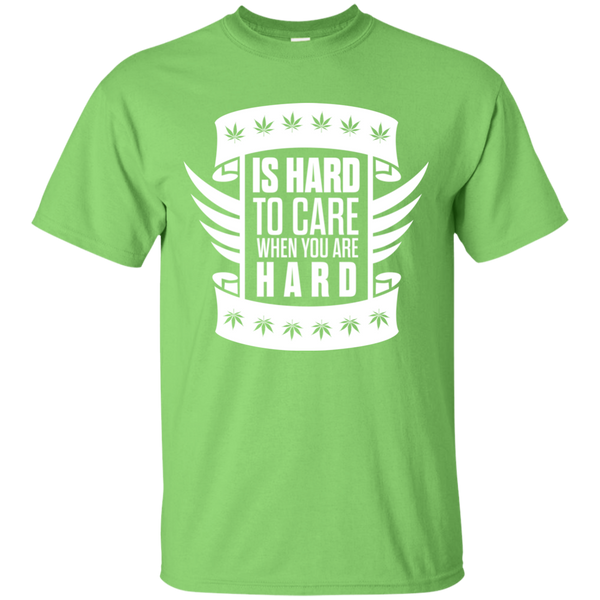 Is Hard To Care When You Are Hard T-Shirt