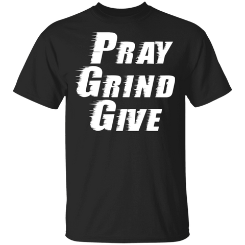 PRAY.GRIND.GIVE T-Shirt