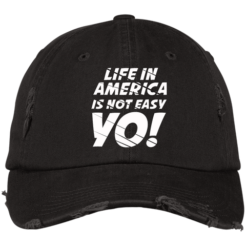 Life In America Is Not Easy Yo Distressed Dad Cap