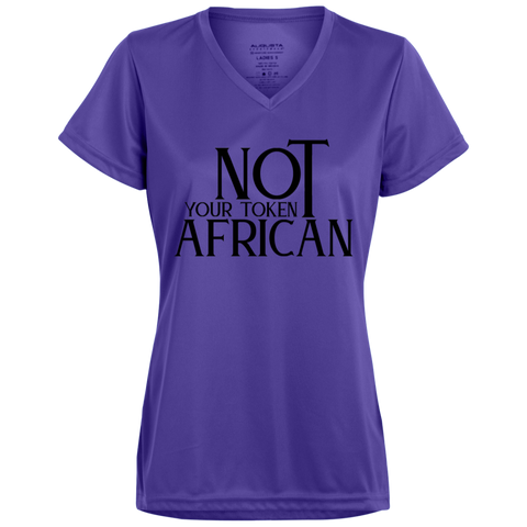 Not Your Token African (1) Ladies' Wicking T-Shirt