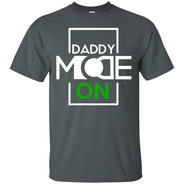 Daddy Mode: ON T-Shirt