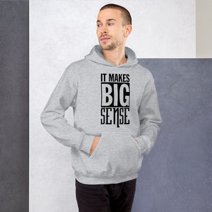 It Makes BIG Sense Unisex Hoodie
