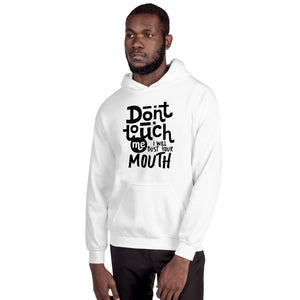Don't Touch Me Unisex Hoodie
