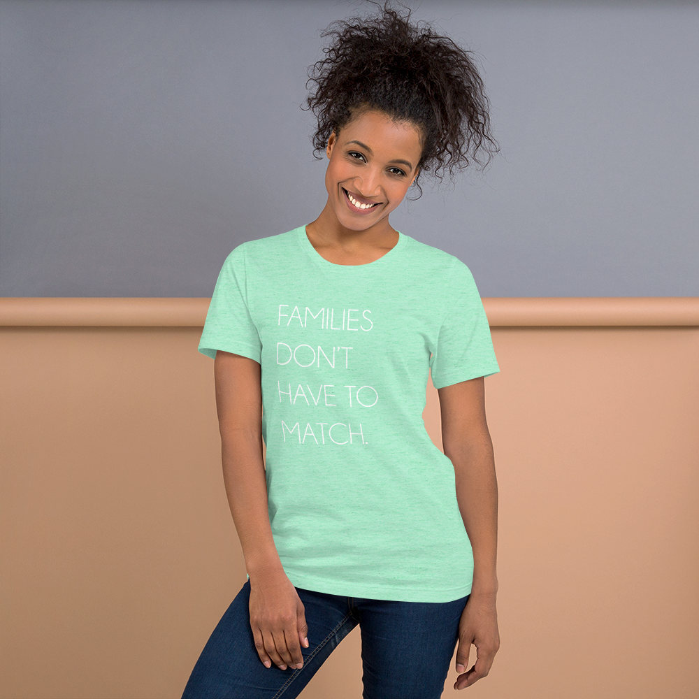 Families Don't Have To Match | T-Shirt - Mint