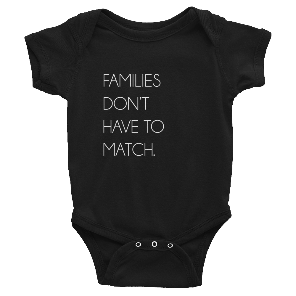 Families Don't Have To Match Onesie