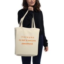 Load image into Gallery viewer, I Love You is not a secure password - Eco Tote Bag