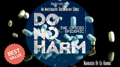 Do No Harm: The Opioid Epidemic 3 Part Series (Home Use Only)
