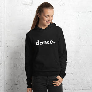 Dance. hoodie for dancers women Black and White Unisex