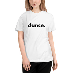 Dance. t-shirts for dancers  women Eco sustainable Unisex white and black