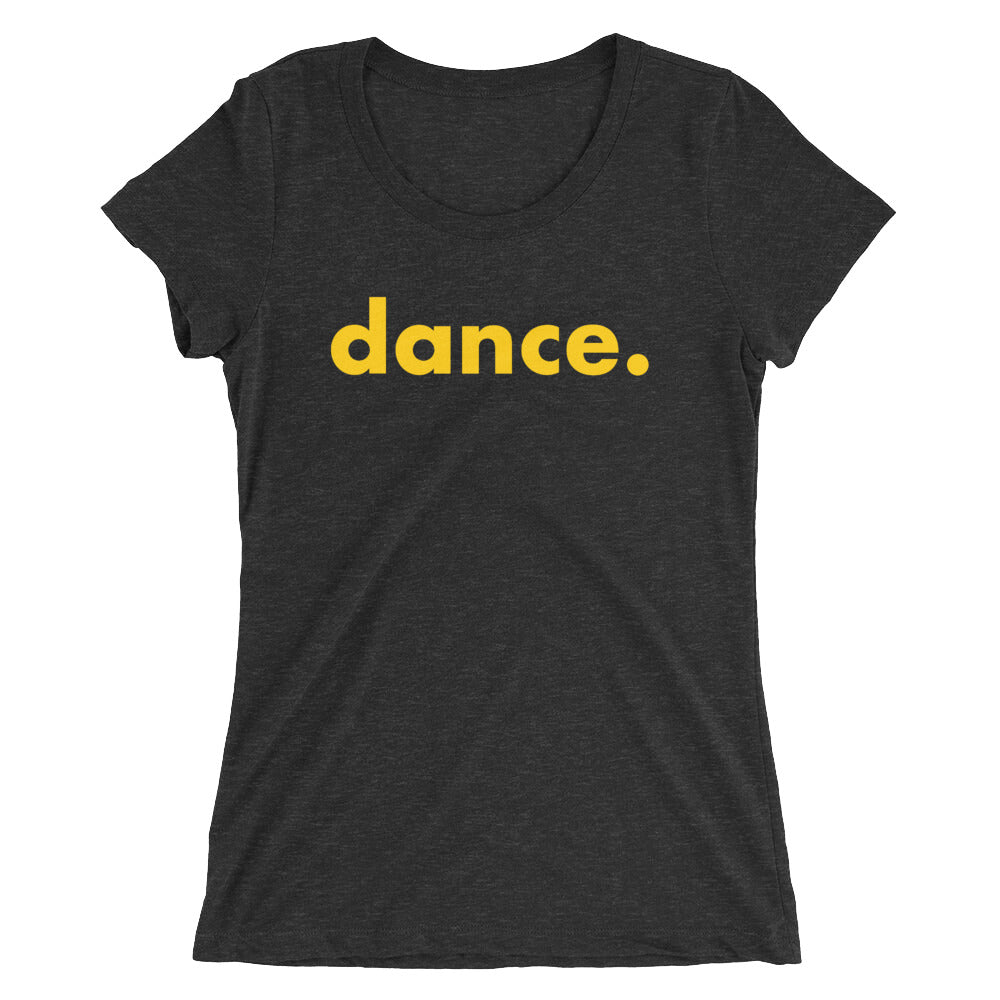 Dance. t-shirts for dancers women Black and yellow
