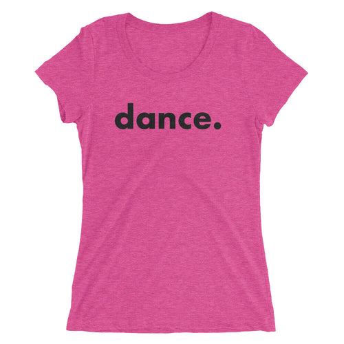 Dance. t-shirts for dancers women Pink