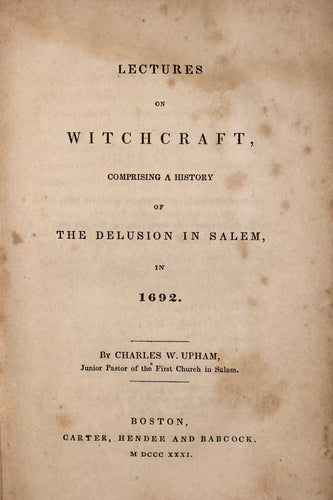 Lectures on witchcraft : comprising a history of the delusion in Salem