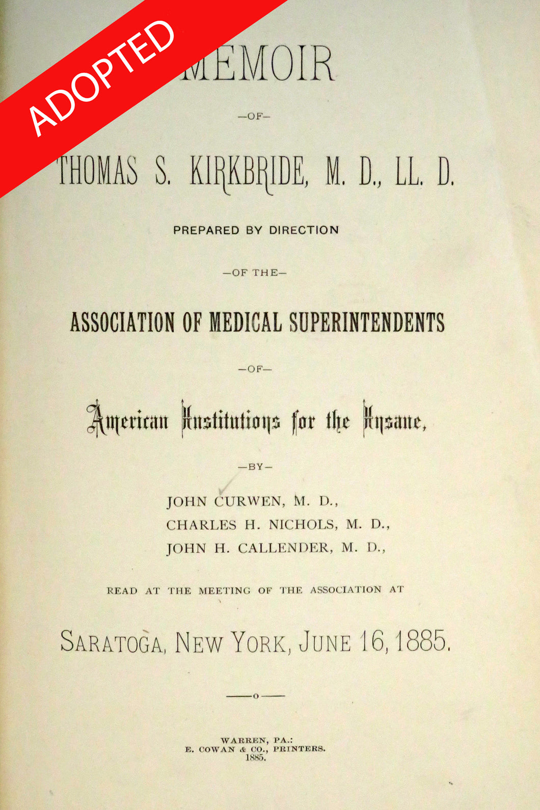 Memoir of Thomas S. Kirkbride, M.D., LL.D., prepared by direction of the Association of medical superintendents of American institutions for the insane