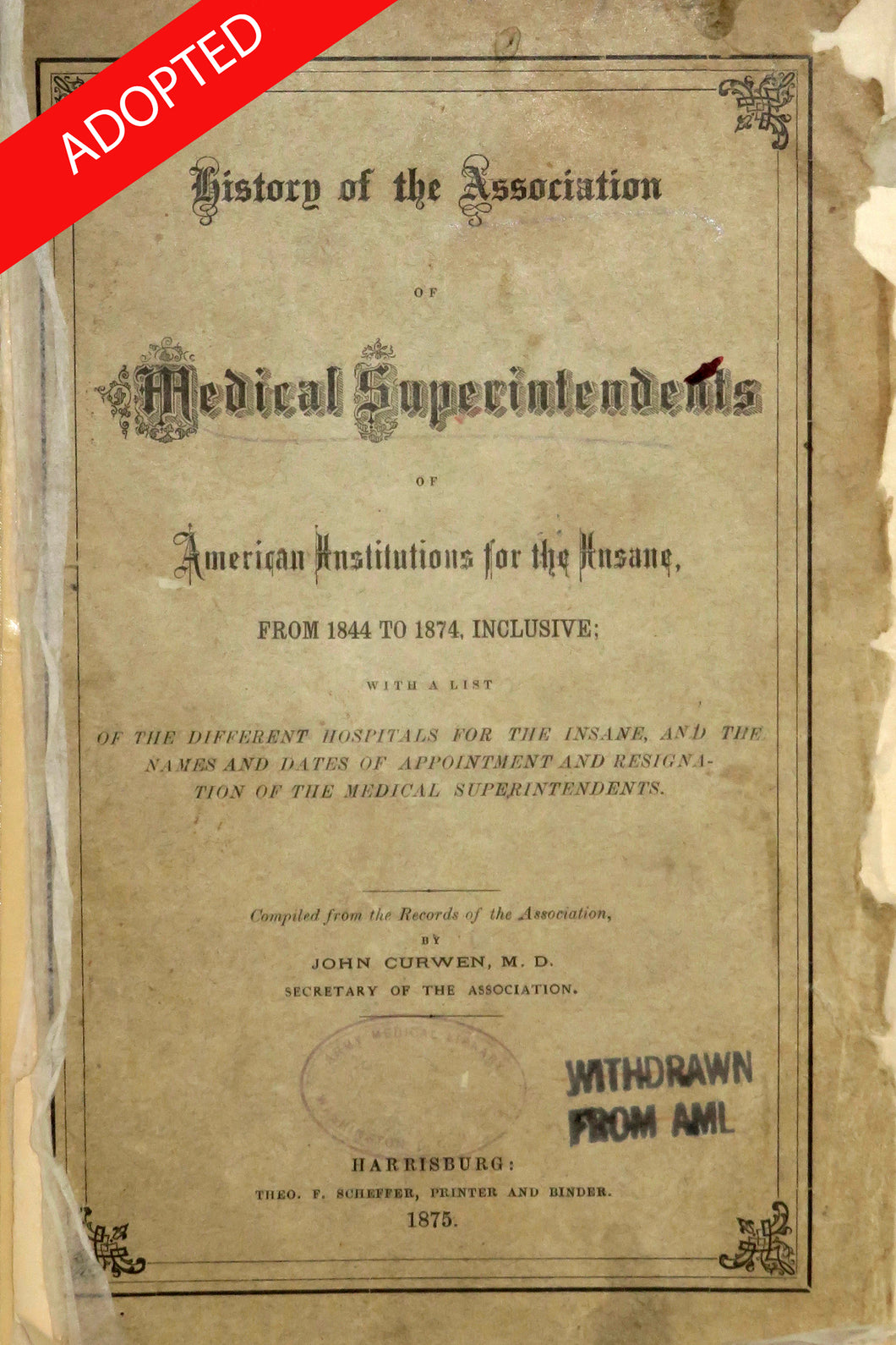 History of the Association of Medical Superintendents of American Institutions for the Insane, from 1844 to 1874, inclusive.