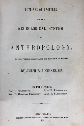 Outlines of lectures on the neurological system of anthropology, as discovered, demonstrated and taught in 1841 and 1842