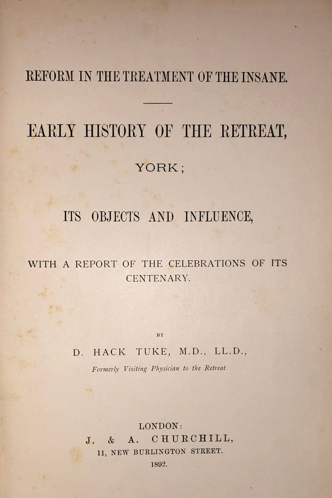 Reform in the treatment of the insane : early history of the retreat, York