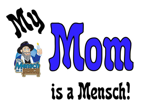 My Mom is a Mensch T-Shirt