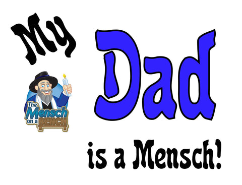 My Dad is a Mensch T-Shirt