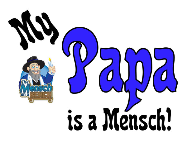 My Papa is a Mensch T-Shirt