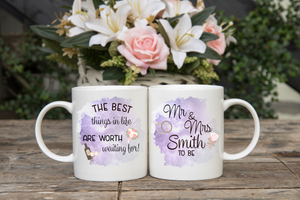 wedding mug - the best things in life are worth waiting for