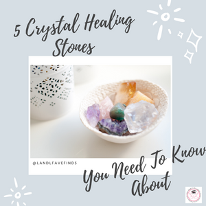 5 Crystal Healing Stones You Need To Know About