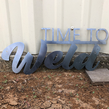 Load image into Gallery viewer, Time to Weld - Woodpost Metalworks