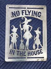 Load image into Gallery viewer, No Flying In The House Witches Halloween Sign - Woodpost Metalworks