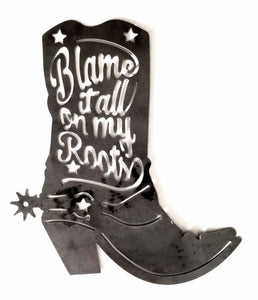 Blame It On My Roots Boot - Woodpost Metalworks