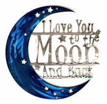 "Load image into Gallery viewer, ""I Love You To The Moon and Back"" Metal Sign - Woodpost Metalworks"