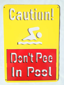 Caution: Don't Pee In Pool Two Color Gag Sign - Woodpost Metalworks