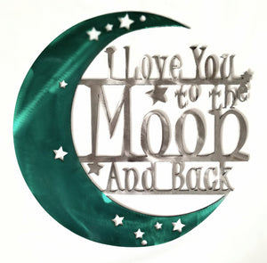 """I Love You To The Moon and Back"" Metal Sign - Woodpost Metalworks"