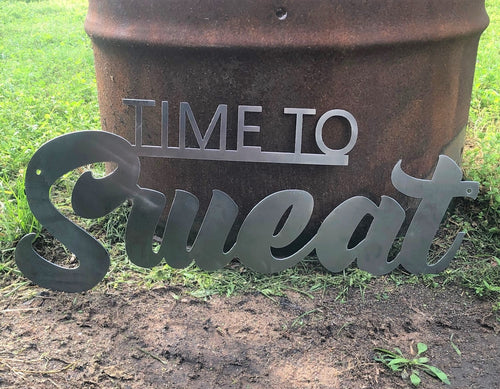 Time to Sweat - Woodpost Metalworks