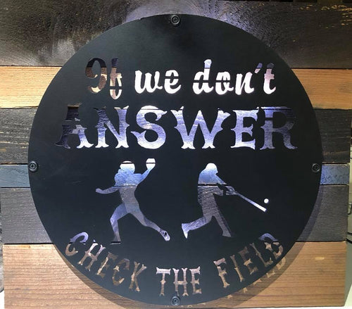 If We Don't Answer Check the Field - Woodpost Metalworks