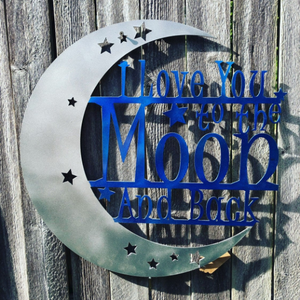 """I Love You To The Moon and Back"" Metal Sign"
