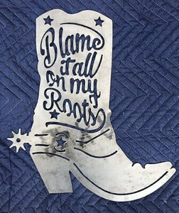Blame It On My Roots Boot