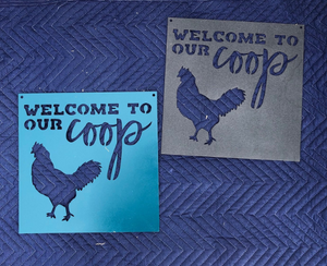Welcome to the Coop Chicken Sign - Woodpost Metalworks
