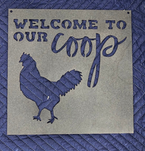 Load image into Gallery viewer, Welcome to the Coop Chicken Sign - Woodpost Metalworks