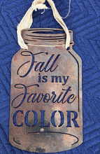 "Load image into Gallery viewer, ""Fall Is My Favorite Color"" Mason Jar - Woodpost Metalworks"