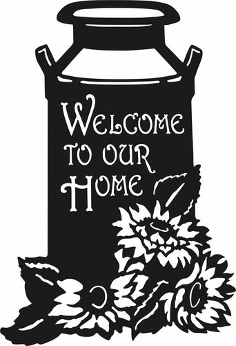 Welcome To Our Home Sunflower and Milk Can Rustic Metal Sign